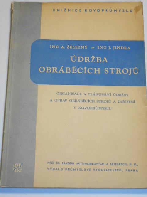 Údržba obráběcích strojů - A. Železný, J. Jindra - 1950