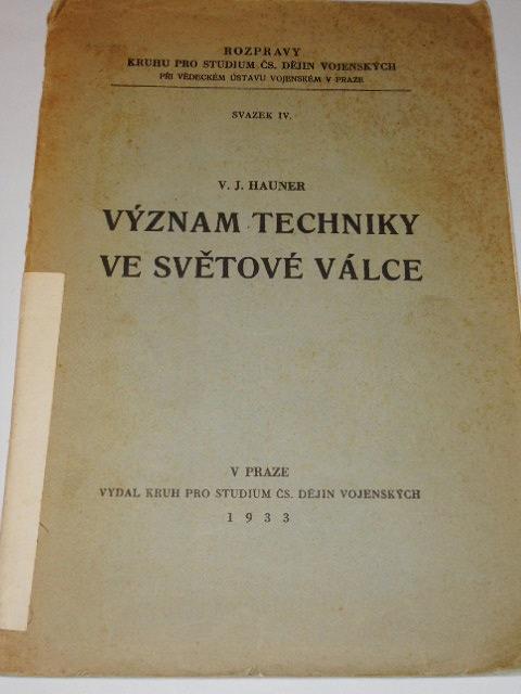 Význam techniky ve světové válce - V. J. Hauner - 1933