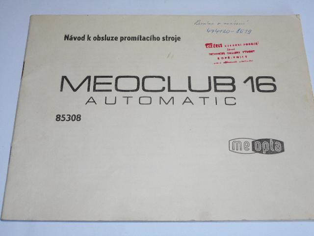 Meopta - Meoclub 16 automatic 85308 - návod k obsluze promítacího stroje - 1969