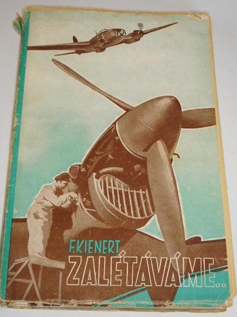 Zalétáváme... tovární piloti - Fritz Kienert - 1944
