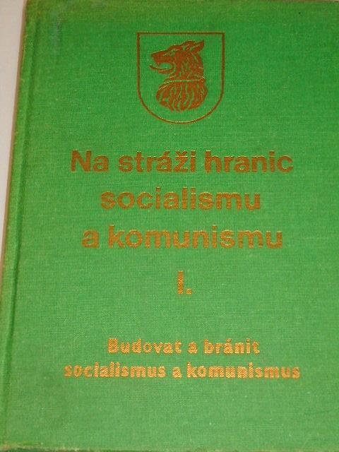 Na stráži hranic socialismu a komunismu - učebnice pro základní blok politického školení pohraničníků - 1. díl  - 1987