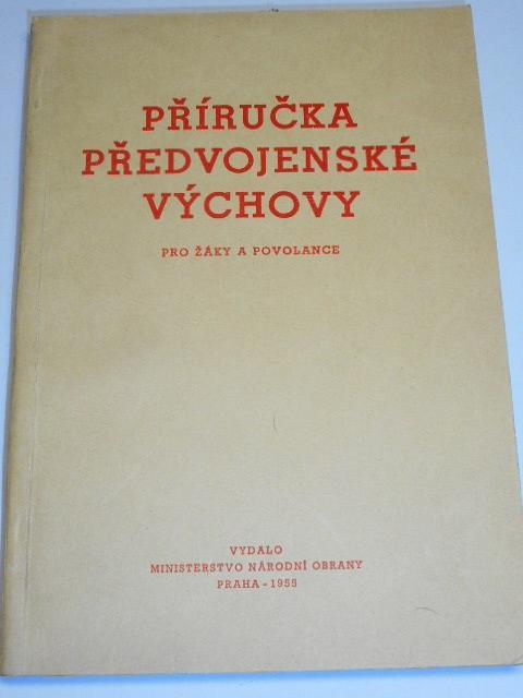 Příručka předvojenské výchovy pro žáky a povolance - 1953 - Ministerstvo národní obrany