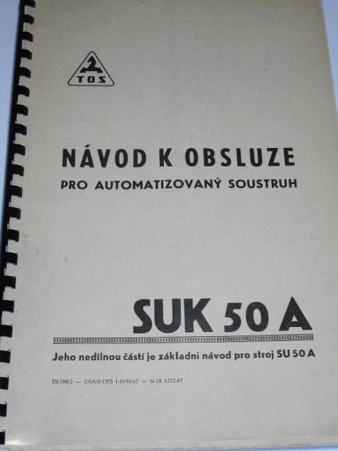 SUK 50 A - návod k obsluze pro automatizovaný soustruh - 1967 - TOS