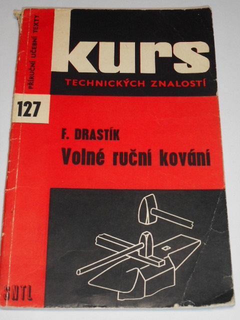 Volné ruční kování - František Drastík - 1982