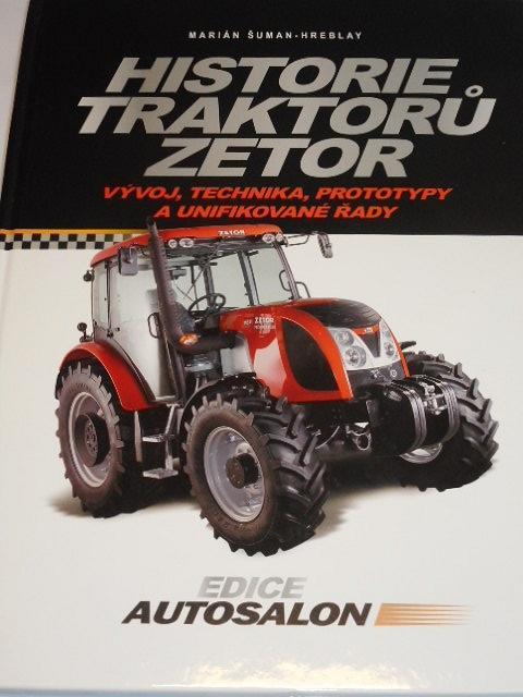 Historie traktorů Zetor - Marián Šuman - Hreblay - vývoj, technika, prototypy a unifikované řady - 2012