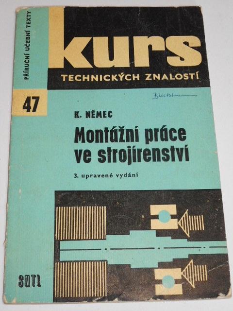 Montážní práce ve strojírenství - Karel Němec - 1967