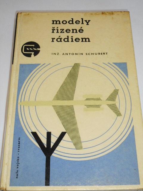 Modely řízené rádiem - Antonín Schubert - 1967