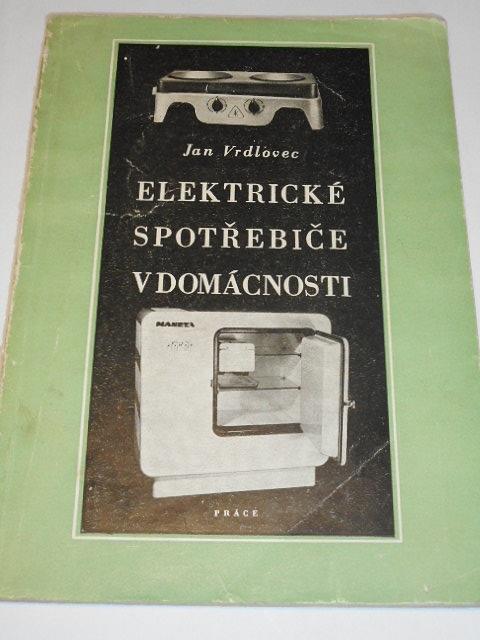 Elektrické spotřebiče v domácnosti - Jan Vrdlovec - 1955
