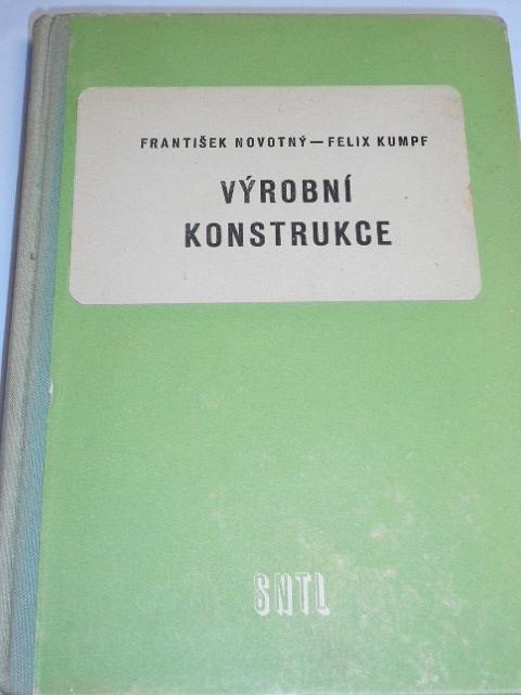 Výrobní konstrukce - František Novotný, Felix Kumpf - 1960