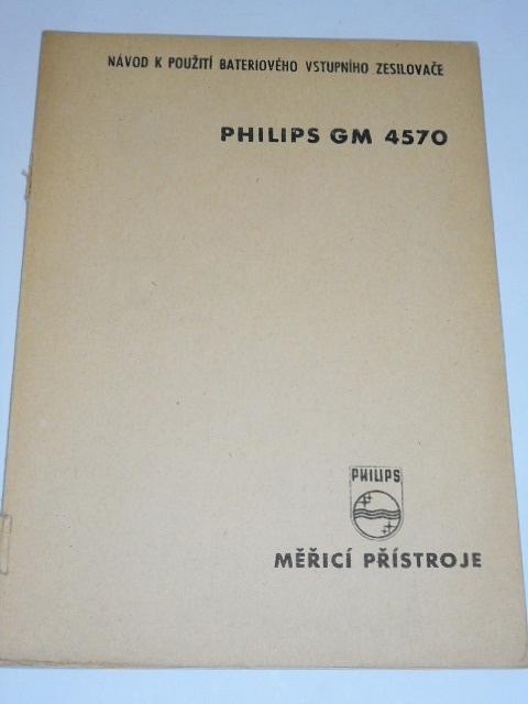 Philips GM 4570 - návod k použití bateriového vstupního zesilovače - 1948