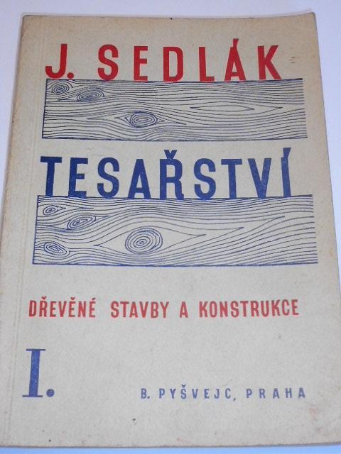 Tesařství - dřevěné stavby a konstrukce - Josef Sedlák - 1948