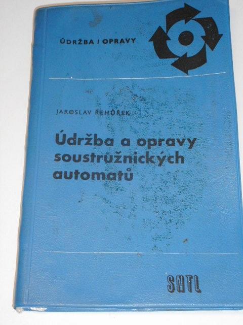 Údržba a opravy soustružnických automatů - Jaroslav Řehůřek - 1966