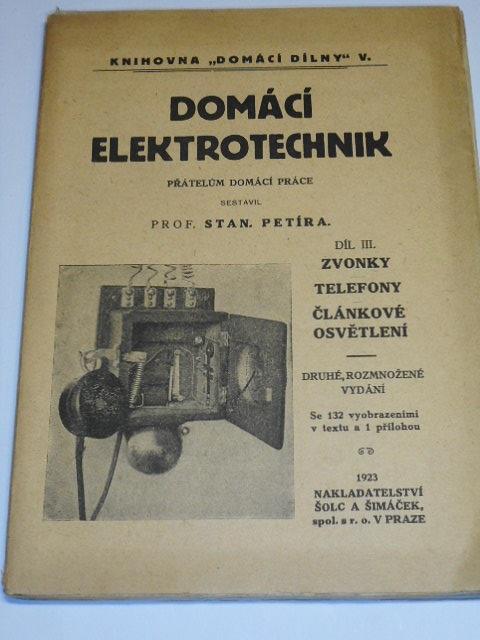 Domácí elektrotechnik - zvonky, telefony, článkové osvětlení - Stan. Petíra - 1923