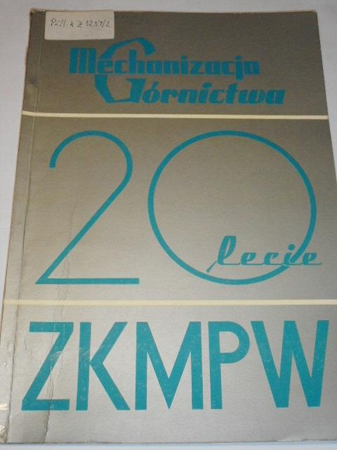 Mechanizacja Górnictwa 20 lecie ZKMPW - 1965