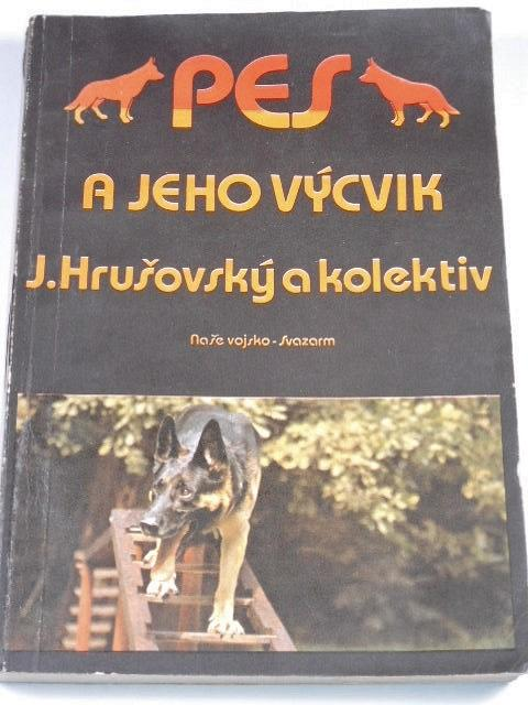 Pes a jeho výcvik - Jozef Hrušovský - 1984