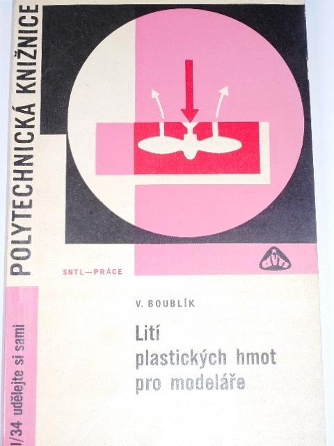 Lití plastických hmot pro modeláře - Vlastimil Boublík - 1966