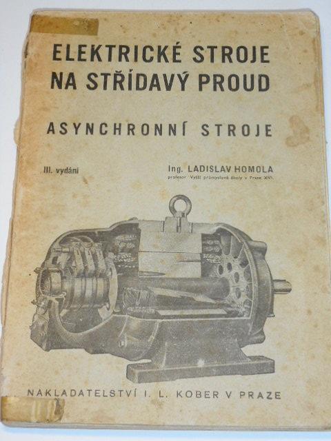 Elektrické stroje na střídavý proud - asynchronní stroje - Ladislav Homola - 1945