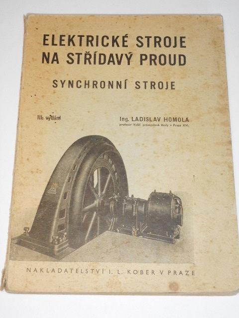 Elektrické stroje na střídavý proud - synchronní stroje - Ladislav Homola - 1945