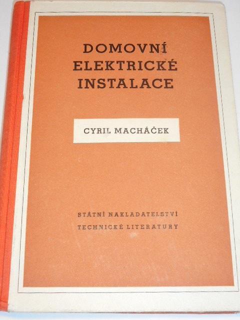 Domovní elektrické instalace - Cyril Macháček - 1955
