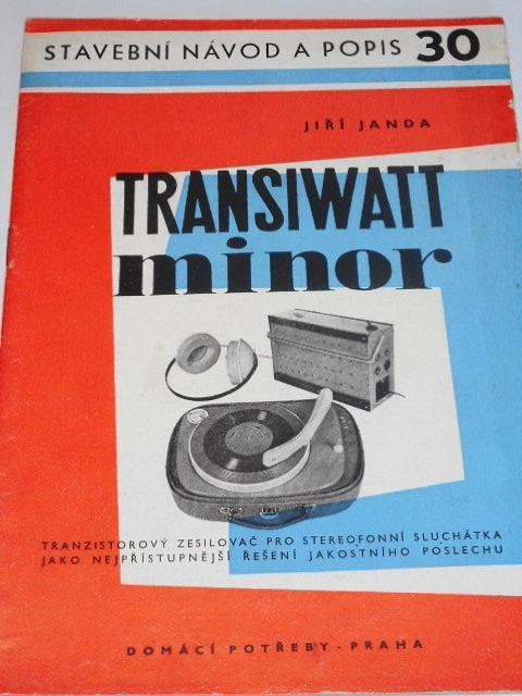 Transiwatt Minor - stavební návod a popis 30 - Jiří Janda - 1963
