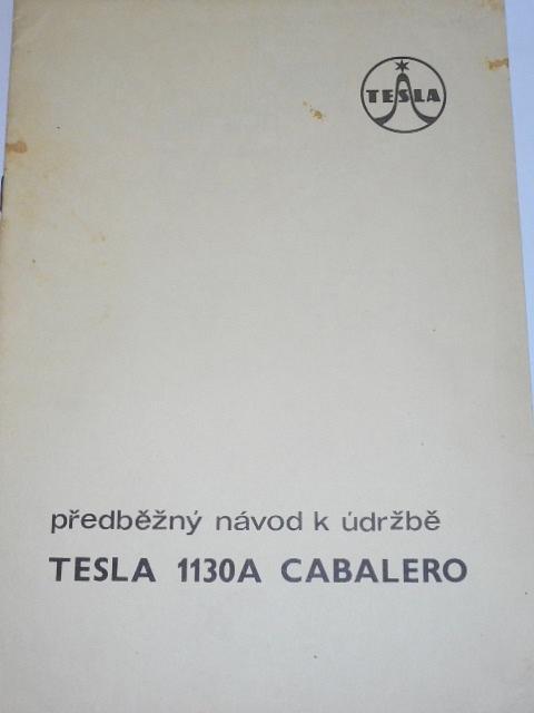 Tesla - předběžný návod k údržbě Tesla 1130A Cabalero - 1974