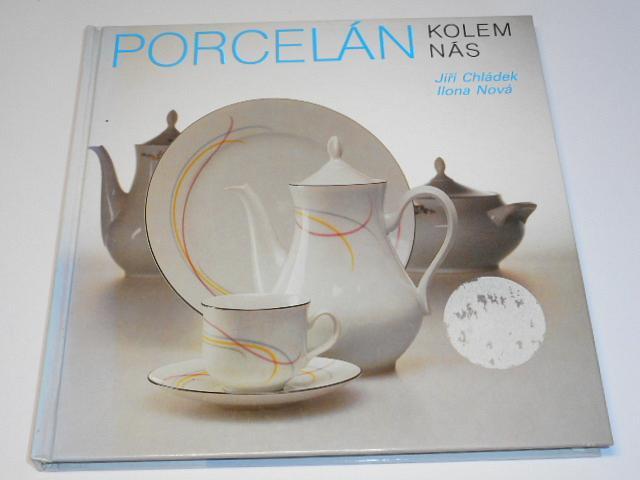 Porcelán kolem nás - Jiří Chládek, Ilona Nová - 1991