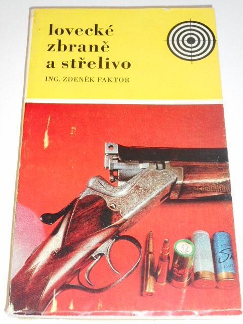 Lovecké zbraně a střelivo - Zdeněk Faktor - 1973