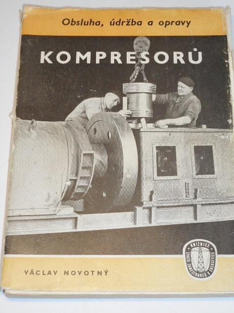 Obsluha, údržba a opravy kompresorů - Václav Novotný - 1957
