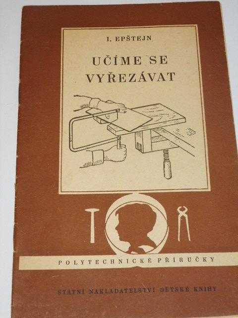 Učíme se vyřezávat - I. Epštejn - 1956