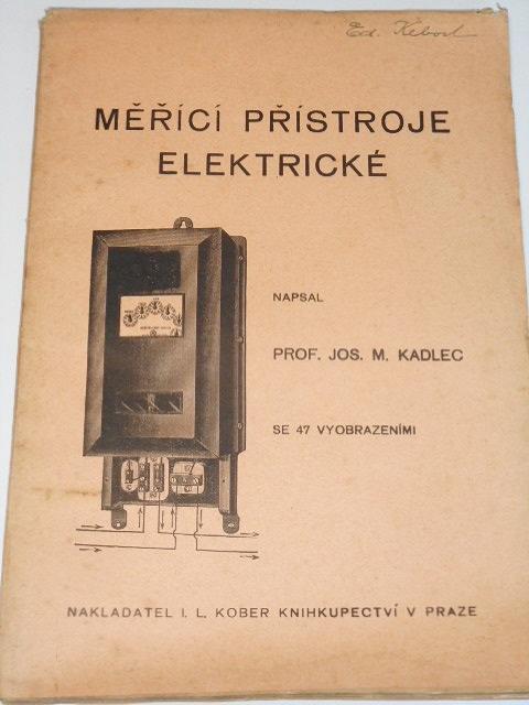 Měřicí přístroje elektrické - Jos. M. Kadlec - 1922