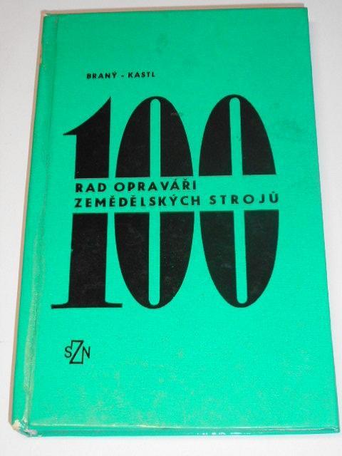 100 rad opraváři zemědělských strojů - Braný - Kastl - 1969