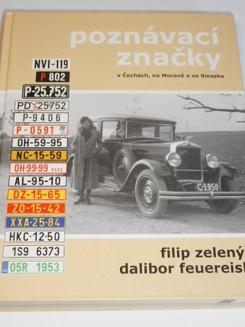 Poznávací značky v Čechách, na Moravě a ve Slezsku - Filip Zelený, Dalibor Feuereisl - 2011