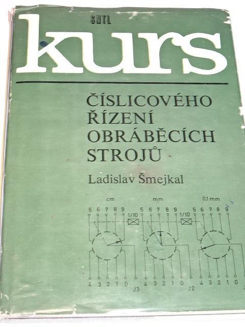 Kurs číslicového řízení obráběcích strojů - Ladislav Šmejkal - 1980