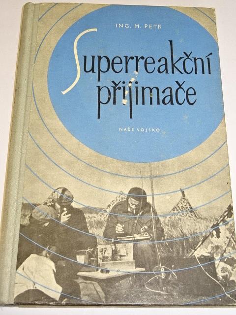 Superreakční přijimače - Miroslav Petr - 1957