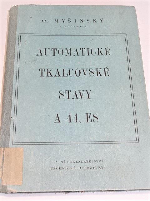 Automatické tkalcovské stavy A 44, ES - Oldřich Myšinský - 1955