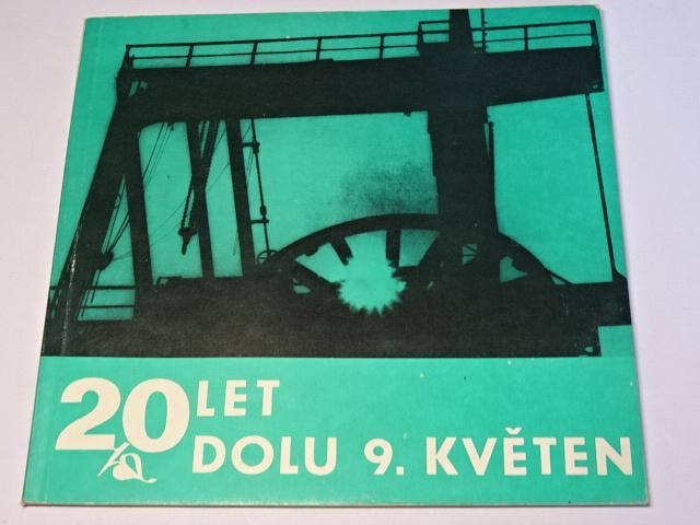 20 let dolu 9. květen - Dvacet let těžby na dole 9. května ve Stonavě 1960 - 1980