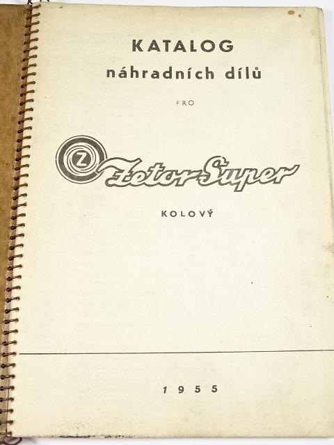 Zetor Super - kolový - katalog náhradních dílů - 1955