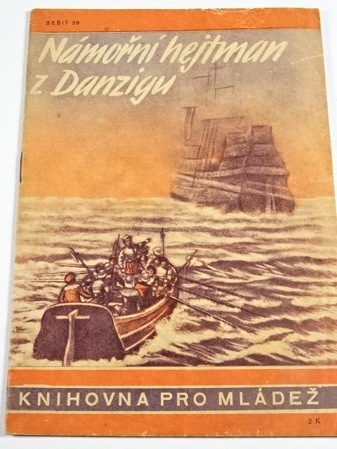 Námořní hejtman z Danzigu - Hanns von Kunow - 1944 - Knihovna pro mládež č. 39