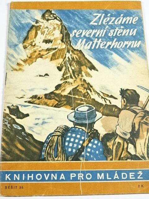 Zlézáme severní stěnu Matterhornu - Walther Schreiber - 1944 - Knihovna pro mládež č. 35