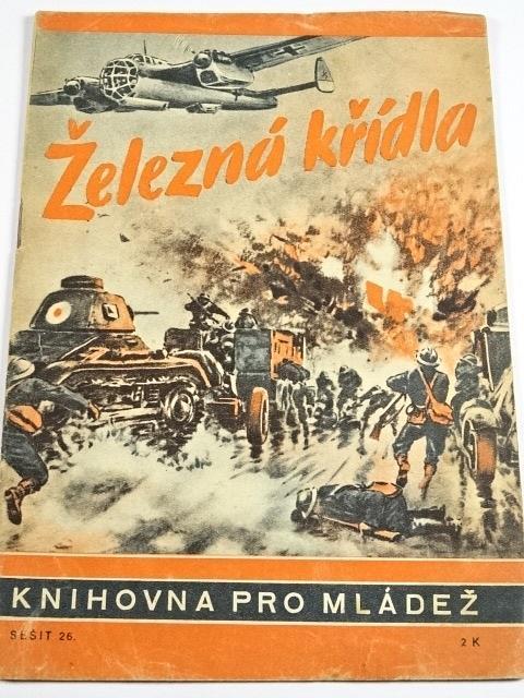 Železná křídla - O. Köhnke - 1944 - Knihovna pro mládež č. 26