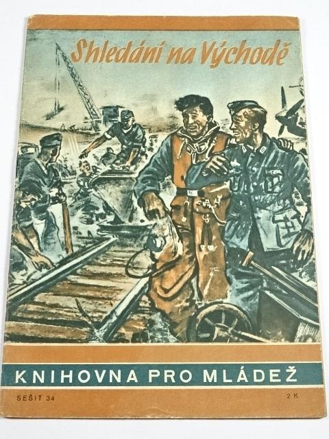 Shledání na Východě - Horst Bree - 1944 - Knihovna pro mládež č. 34