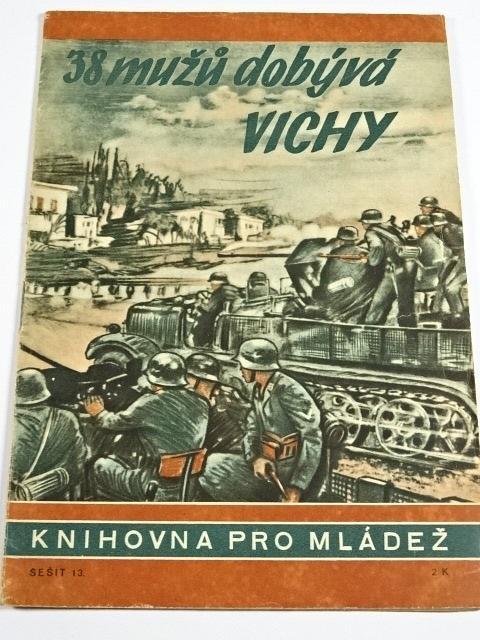 38 mužů dobývá Vichy - Walter Henkels - 1943 - Knihovna pro mládež č. 13