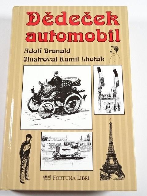 Dědeček automobil - Adolf Branald - ilustrace Kamil Lhoták  - 2010