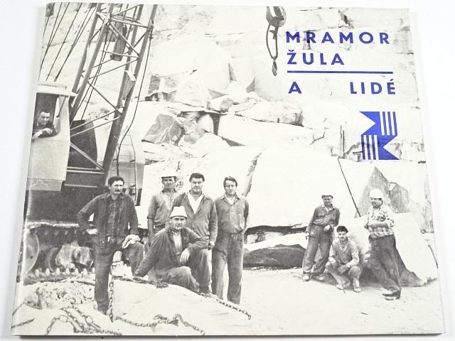 Mramor, žula a lidé - Zdeněk Gába - 1986