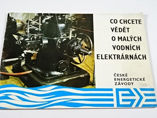 Co chcete vědět o malých vodních elektrárnách - České energetické závody - 1983
