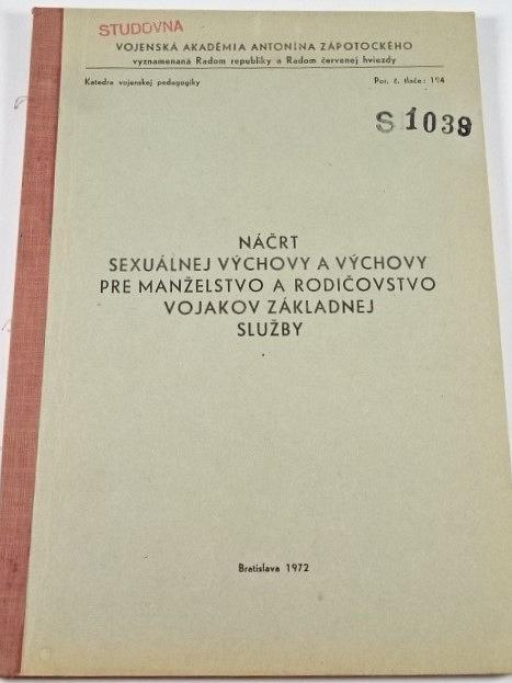 Náčrt sexuálnej výchovy a výchovy pre manželstvo a rodičovstvo vojakov základnej služby - 1972