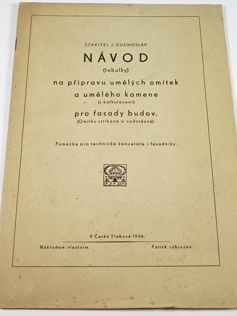Návod (tabulky) na přípravu umělých omítek a umělého kamene pro fasády budov - stavitel J. Duchoslav - 1936