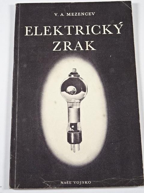 Elektrický zrak - fotočlánky a jejich použití - V. A. Mezencev - 1951