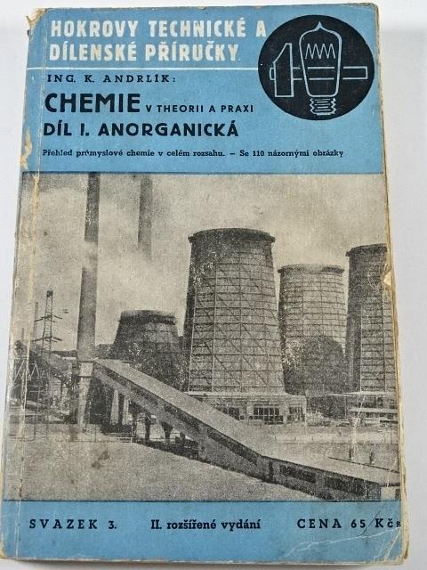 Chemie v theorii a praxi - díl I. anorganická - K. Andrlík - 1946