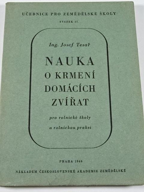 Nauka o krmení domácích zvířat - Josef Tesař - 1946